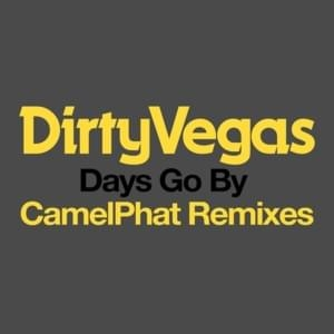 Days Go By (CamelPhat Remixes)