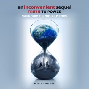An Inconvenient Sequel: Truth To Power (Music From the Motion Picture)