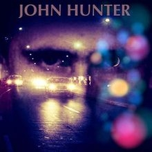 John Hunter Here Comes The Night ( A Different Tune)