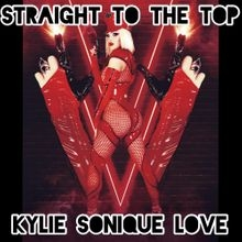 Kylie Sonique Love Straight To the Top